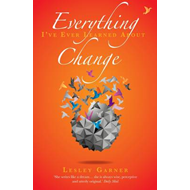 Everything I've Ever Learned About Change (BOK)