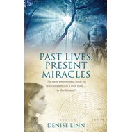 Past Lives, Present Miracles (BOK)