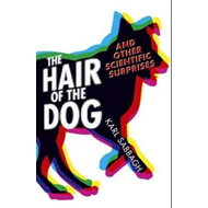 The Hair of the Dog: And Other Scientific Surprises (BOK)