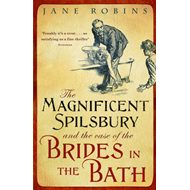 The Magnificent Spilsbury and the Case of the Brides in the Bath (BOK)