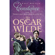 Constance: The Tragic and Scandalous Life of Mrs. Oscar Wilde (BOK)