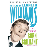 Kenneth Williams: Born Brilliant - The Life of Kenneth Williams (BOK)