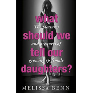 What Should We Tell Our Daughters? (BOK)
