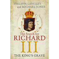 The King's Grave: The Search for Richard III (BOK)