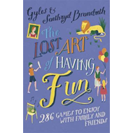 Lost Art of Having Fun (BOK)