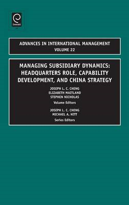 Managing Subsidiary Dynamics: Headquarters Role, Capability Development, and China Strategy (BOK)