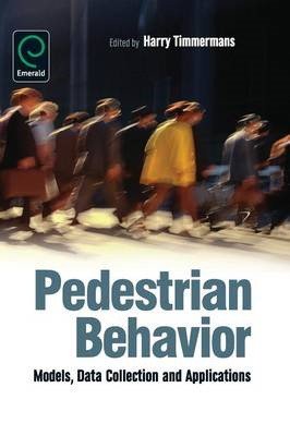 Pedestrian Behavior: Models, Data Collection and Applications (BOK)