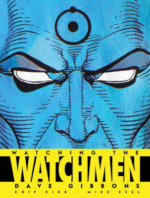 Watching the Watchmen: The Definitive Companion to the Ultimate Graphic Novel (BOK)