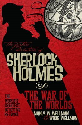 The Further Adventures of Sherlock Holmes: War of the Worlds (BOK)