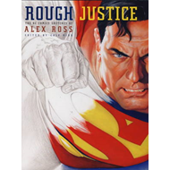 Rough Justice: The DC Comics Sketches of Alex Ross (BOK)