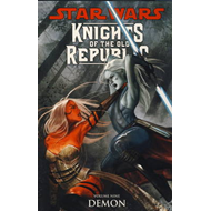 Star Wars - Knights of the Old Republic: v. 9: Demon (BOK)