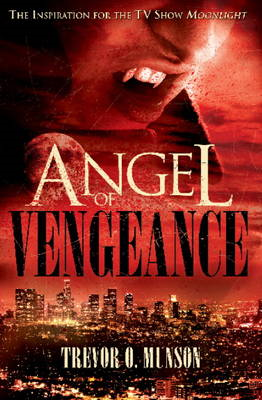 Angel of Vengeance: The Story Which Inspired the TV Show Moonlight (BOK)