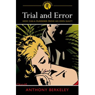 Trial and Error: How Can a Murderer Prove His Own Guilt? (BOK)