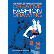 Creative Fashion Drawing: A Complete Guide to Design and Illustration Styles (BOK)