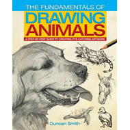 The Fundamentals of Drawing Animals: A Step-by-Step Guide to Creating Eye-Catching Artwork (BOK)