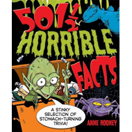 501 1/2 Horrible Facts: A Stinky Selection of Stomach-turning Trivia! (BOK)