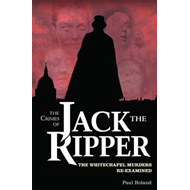 The Crimes of Jack the Ripper: The Whitechapel Murders Re-examined (BOK)