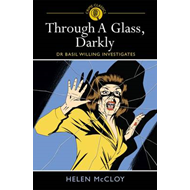 Through a Glass, Darkly: Dr Basil Willing Investigates (BOK)