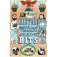 History Without the Boring Bits (BOK)