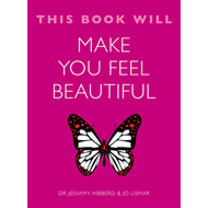 This Book Will Make You Feel Beautiful (BOK)