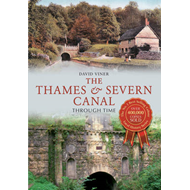 The Thames and Severn Canal Through Time (BOK)