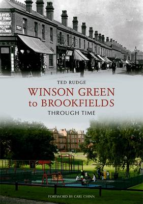 Winson Green to Brookfields Through Time (BOK)