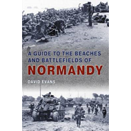 Guide to the Beaches and Battlefields of Normandy (BOK)