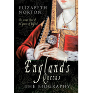 England's Queens: The Biography (BOK)