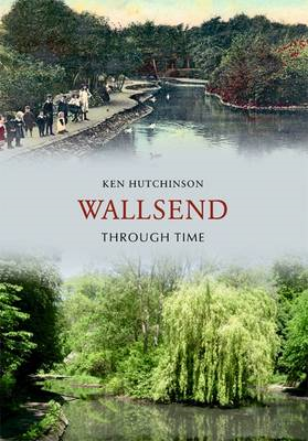 Wallsend Through Time (BOK)