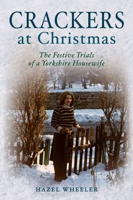 Crackers at Christmas: The Festive Trials of a Yorkshire Housewife (BOK)