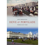 Hove and Portslade Through Time (BOK)