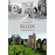 Elgin Through Time (BOK)