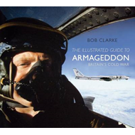 The Illustrated Guide to Armageddon: Britain's Cold War (BOK)