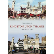 Kingston-upon-Thames Through Time (BOK)
