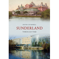 Sunderland Through Time (BOK)
