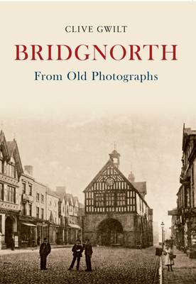 Bridgnorth from Old Photographs (BOK)