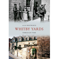 Whitby Yards Through Time (BOK)