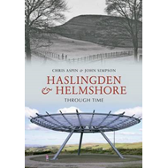 Haslingden and Helmshore Through Time (BOK)