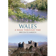 Wales: A Walk Through Time - Brecon to Harlech (BOK)