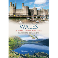 Wales a Walk Through Time Harlech to Cemaes Bay (BOK)