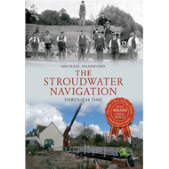 The Stroudwater Navigation Through Time (BOK)