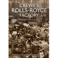 Crewe's Rolls Royce Factory from Old Photographs (BOK)