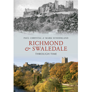 Richmond & Swaledale Through Time (BOK)