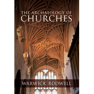 The Archaeology of Churches (BOK)