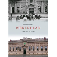 Birkenhead Through Time (BOK)