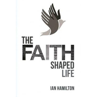 The Faith Shaped Life (BOK)