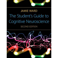 The Student's Guide to Cognitive Neuroscience (BOK)
