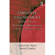 Employee Engagement Through Effective Performance Management: A Practical Guide for Managers (BOK)