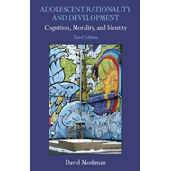 Adolescent Rationality and Development: Cognition, Morality, and Identity (BOK)