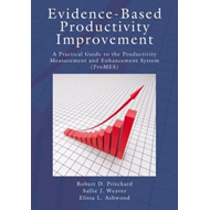 Evidence-Based Productivity Improvement: A Practical Guide to the Productivity Measurement and Enhan (BOK)